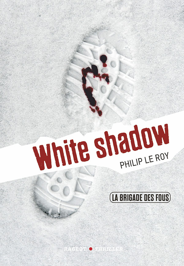 La brigade des fous : White shadow